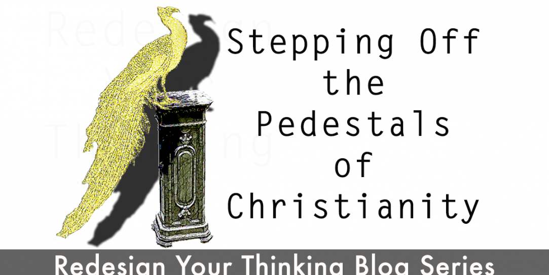 Stepping off the Pedestals of Christianity